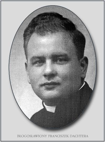 Błogosławiony ks. Franciszek Dachtera